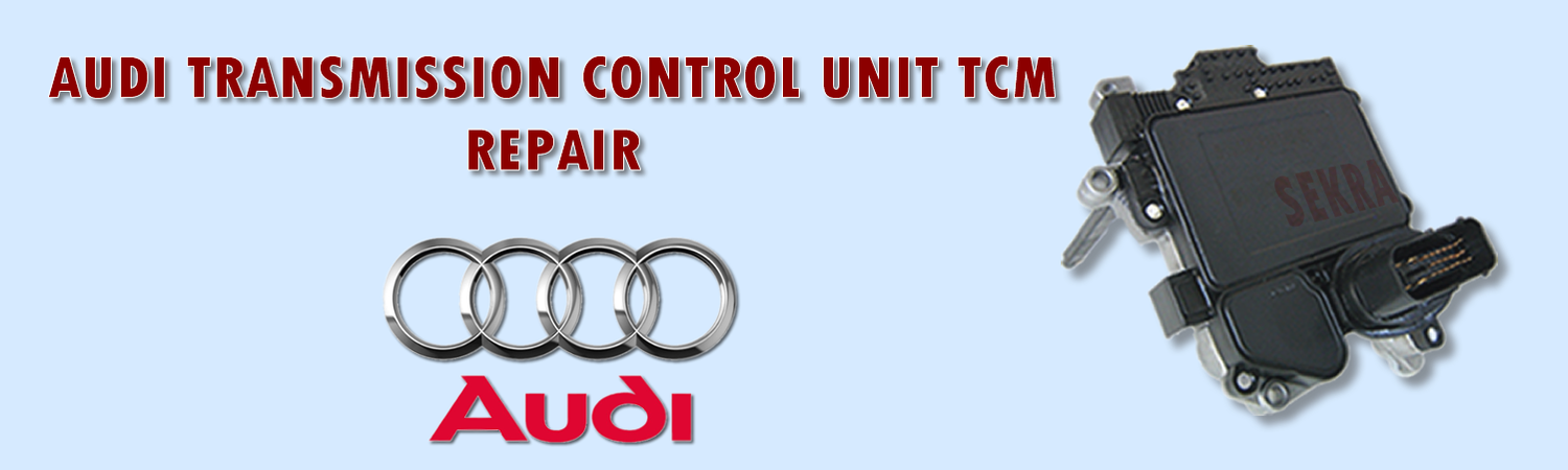 Audi Transmission Control Module TCM Repair And Rebuld In Canada