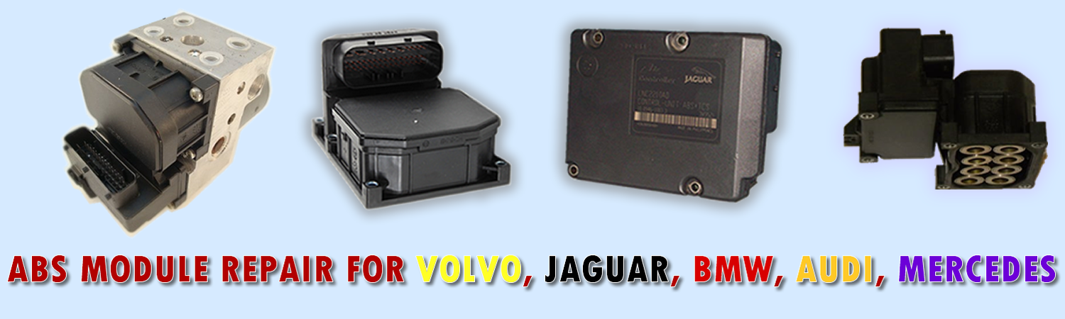 Volvo ABS Modue Repair, Audi ABS Module Repair, BMW ABS Module Repair, Jaguar ABS Module Repair